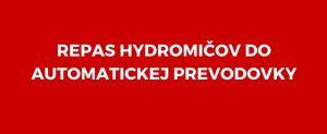 autoservis - repas hydromeničov do automatických prevodoviek